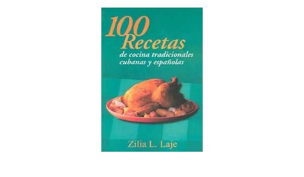 100 Recetas de cocina tradicionales/100 recipes of traditional cuisines: Platos Tipicos Cubanos y espanoles/Typical Cuban and spanish dishes: Amazon.es: ...