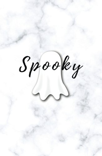 Spooky: spooky ghost notebook, funny ghost journal, cute ghost diary, ghost log, ghost book, ghost notes, travel notebook, writing notebook ()