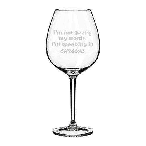 Wine Glass Goblet Funny I'm Not Slurring My Words I'm Speaking Cursive (20 oz Jumbo)