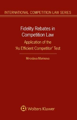 Fidelity Rebates in Competition Law: Application of the 'as Efficient Competitor' Test
