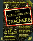 The World Wide Web for Teachers (For Dummies)