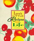 Love's Little Recipes for Life, Linda E. Shepherd, 1576730948