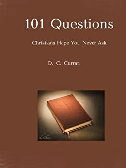 101 Questions Christians Hope You Never Ask by [Cullen, D. C.]