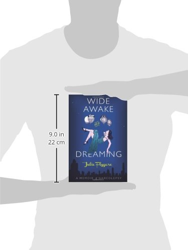 Wide Awake And Dreaming A Memoir Of Narcolepsy Julie Flygare
