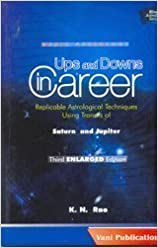 Book Ups and Downs in Career: Replicable Astrological Techniques Using Transits of Saturn and Jupiter (Second ENLARGED Edition) (Vedic Astrolgoy) by K. N. Rao (2005-12-31)