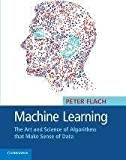 Machine Learning South Asia Edition: The Art And Science Of Algorithms That Make Sense Of Data