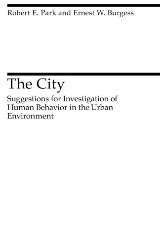 The City: Suggestions for Investigation of Human Behavior in the Urban Environment (Heritage of Sociology - W Jersey The City
