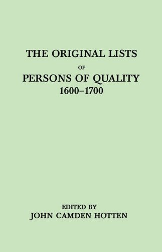 By John Camden Hotten The Original Lists of Persons of Quality Who Went from Great Britain to the American Plantations, 16 [Paperback] PDF