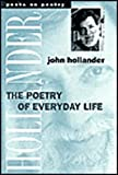 The Poetry of Everyday Life, Hollander, John, 0472096842