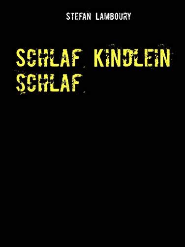 Schlaf Kindlein schlaf (German Edition)