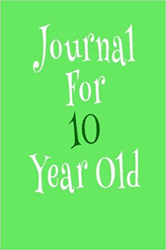 Journal For 10 Year Old: 6 x 9, 108 Lined Pages (diary, notebook, journal)