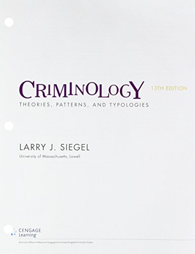 Bundle: Criminology: Theories, Patterns and Typologies, Loose-Leaf Version,, 13th + LMS Integrated MindTap Criminal Justice, 1 term (6 months) Printed Access Card -  Siegel, Larry J., 13th Edition, Display