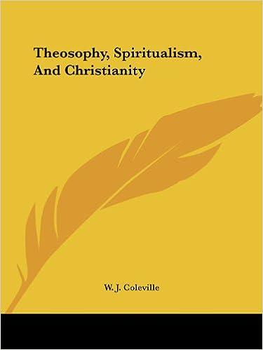 Kostenlose E-Book-Downloads für Kobo Vox Theosophy, Spiritualism, And Christianity PDF FB2 by W. J. Coleville