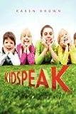 Kidspeak, Karen Brown, 1462882501