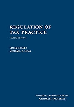 Regulation of Tax Practice, Second Edition by [Galler, Linda, Lang, Michael B.]