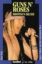 Guns N'Roses: Shotgun Blues. Lügen, Fakten und der unzensierte Rest