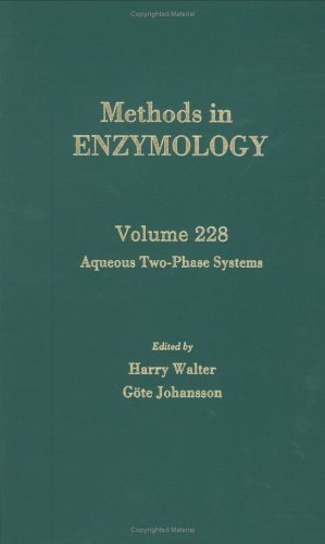 Two Phase Aqueous Systems (Aqueous Two-Phase Systems, Volume 228 (Methods in Enzymology))