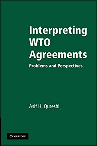 Interpreting wto agreements problems and perspectives asif h interpreting wto agreements problems and perspectives platinumwayz