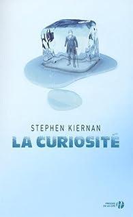 La curiosité par  Stephen P. Kiernan