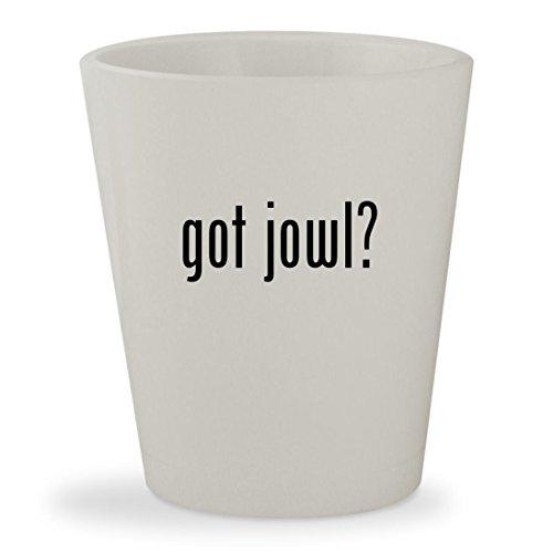 got jowl? - White Ceramic 1.5oz Shot (Jowl Sweat)