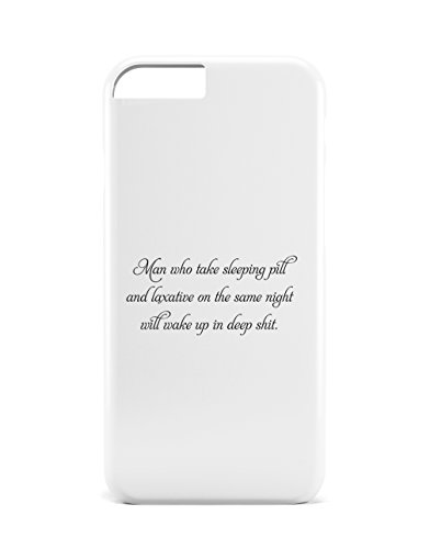 Man Takes Sleeping Pill & Laxative Wake Up Deep Shit Phone Case Cover iphone 6 plus