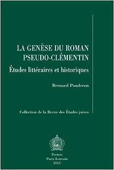 Paginas Descargar Libros La Genèse Du Roman Pseudo-clémentin : Etudes Littéraires Et Historiques Directas Epub Gratis