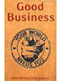 Good Business : Your World Needs You, Hilton, Steve and Gibbons, Giles, 1587991551