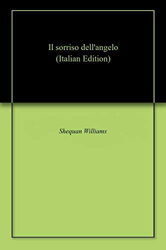 Il sorriso dell'angelo (Italian Edition)