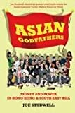 img - for Asian Godfathers: Money and Power in Hong Kong and South East Asia by Joe Studwell (2008-08-14) book / textbook / text book