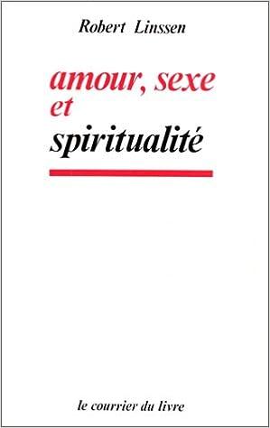 Amour Sexe Et Spiritualite Robert Linssen 9782702901885