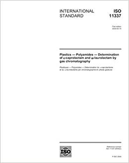 ISO 11337:2004, Plastics - Polyamides - Determination of e-caprolactam and w-laurolactam by gas chromatography