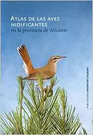 Atlas de las aves nidificantes en la provincia de Alicante