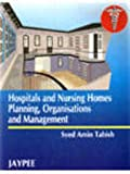 Hospital and Nursing Homes Planning, Organisation and Management, Tabish, 818061154X