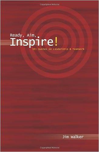 Ready Aim Inspire 101 Quotes On Leadership Teamwork Jim
