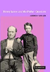 Henry James and the Father Question (Cambridge Studies in American Literature and Culture)