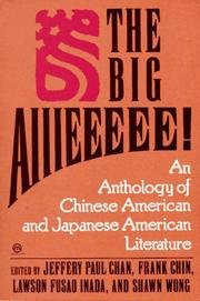 The Big Aiiieeeee!: And Anthology of Asian-American Literature (Mentor Series)