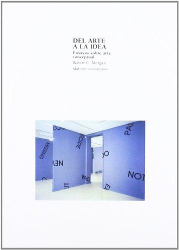 Descargar Libro Del Arte A La Idea Robert C. Morgan