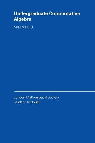Download Undergraduate Commutative Algebra (London Mathematical Society Student Texts) by Miles Reid (1996-04-26) pdf epub