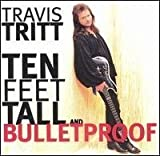img - for 10 Feet Tall and Bulletproof by Travis Tritt (1994-05-03) book / textbook / text book
