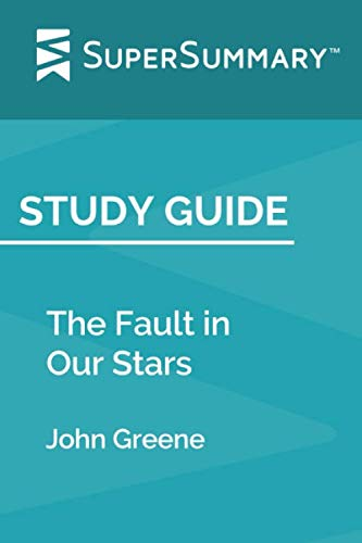 Study Guide: The Fault in Our Stars by John Greene (SuperSummary) (The Fault In Our Stars Essay Questions)