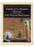 The Yellow Wallpaper, Charlotte Perkins Gilman, 0146001702