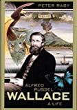 Alfred Russel Wallace: A Life.