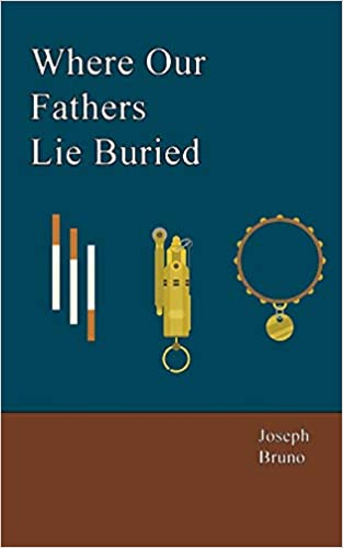 Image result for where our fathers lie buried joseph bruno