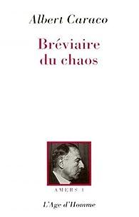 Amers, tome 1 : Le Bréviaire du chaos par Albert Caraco