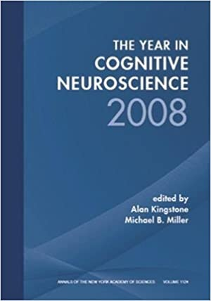 Year in Cognitive Neuroscience (Annals of the New York Academy of Sciences) (Annals of the New York Academy of Sciences) (Annals of the New York Academy of Sciences)