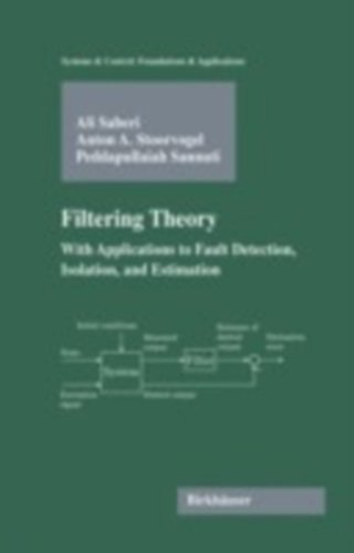 Filtering Theory: With Applications to Fault Detection, Isolation, and Estimation