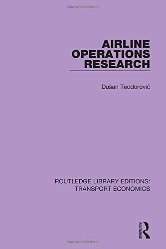 Airline Operations Research (Routledge Library Editions: Transport Economics) (Volume 3)