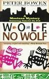 Wolf, No Wolf, Peter Bowen, 0312140789