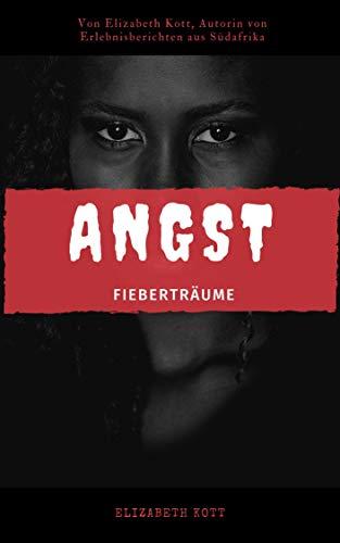 ANGST: FIEBERTRÄUME (Footprints) (German Edition) (Männer In Südafrika)