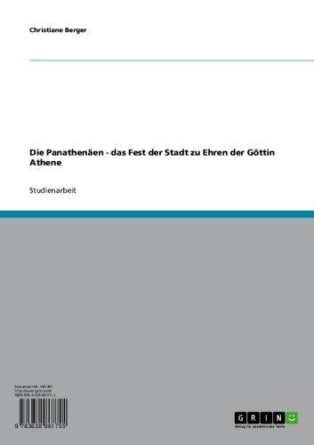 Die Panathenäen - das Fest der Stadt zu Ehren der Göttin Athene (German Edition)